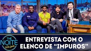 Entrevista com o elenco da série Impuros | The Noite (19/10/18)