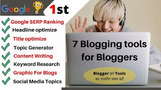 {हिंदी} 7 Free Best Blogging Tools For Blogger| Resources I use for Blog Writing that Rank on Google
