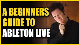 Ableton Live: A Beginners Guide - Warren Huart: Produce Like A Pro