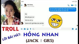 Troll lời bài hát HỒNG NHAN - JACK | G5R
