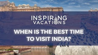 When is the best time to visit India?