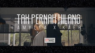 🔴OST NUR   Tak Pernah Hilang (AMYLEA X KAER) Official Music Video