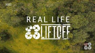 Real Life Liftoff