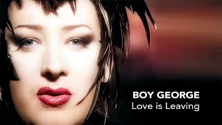 Boy George - Love Is Leaving