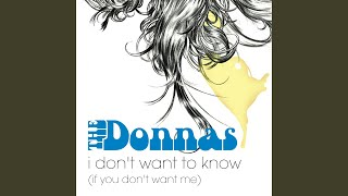 I Don't Want To Know (If You Don't Want Me) (Alternate Acoustic Mix)