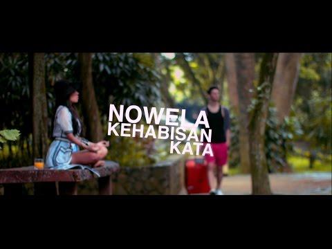 Nowela - Kehabisan Kata (Offical Music Video)