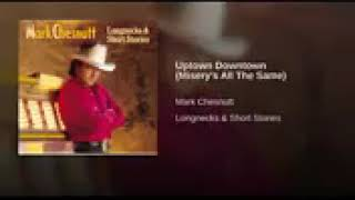Uptown downtown misery all the same_mark chesnutt