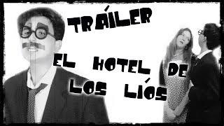 TRÁILER: EL HOTEL DE LOS LÍOS (Título provisional)