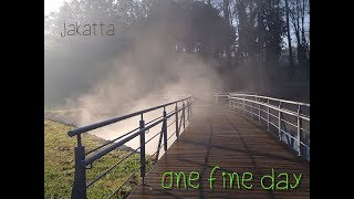 "Jakatta ""One Fine Day"""