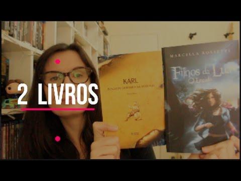 Karl - Buscando sabedoria na mitologia (Sérgio Ribas) + Filhos da Lua - O legado (Marcella Rossetti)