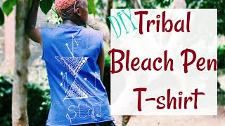DIY Bleach Pen + Tribal Pattern On T-shirt | Muthoni Gitau