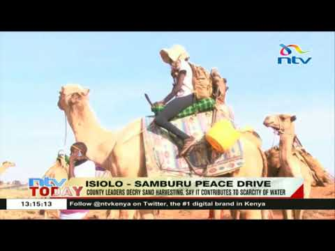 Heavy sand harvesting along rivers causing water scarcity in Isiolo and Samburu