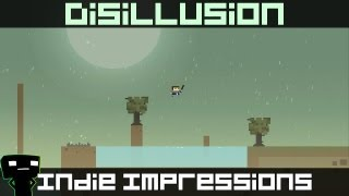 Indie Impressions - Disillusion