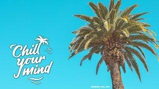 Summer Chill Mix 2019 | Good Vibes