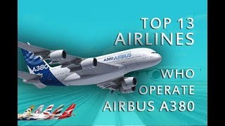 13 Airlines Who Operate Worlds Biggest Passengers Aircraft Airbus A380   New HD   2017  Prt 1