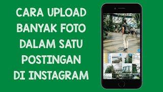 Cara Upload Banyak Foto dalam Satu Postingan di Instagram