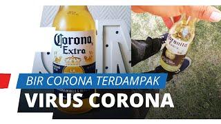 Virus Corona Melanda Dunia, Pabrik Bir Corona Dihentikan Produksinya oleh Pemerintah Meksiko