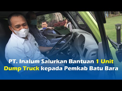 PT. Inalum Salurkan Bantuan 1 Unit Dump Truck kepada Pemkab Batu Bara