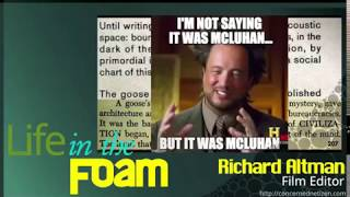 Life in the Foam 010 - Richard Altman's McLuhan Unclaimed