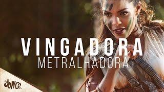 Metralhadora [Clipe Oficial]   Banda Vingadora   Coreografia FitDance