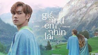 JSOL x VIRUSS - GIÁ NHƯ EM NHÌN LẠI | Official MV 4K