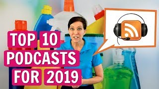 Angela Brown's Top 10 Podcasts for 2019 (for House Cleaning)