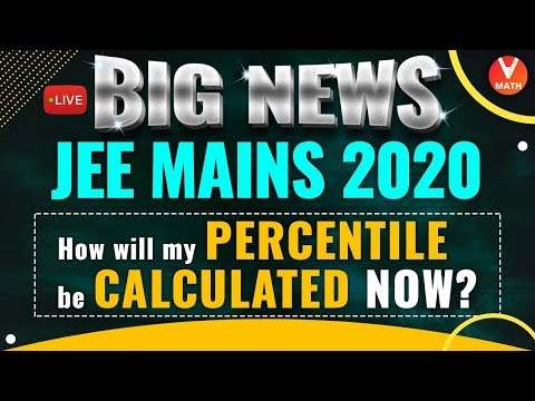 How will my Percentile be Calculated Now? | JEE Mains 2020 | JEE Mains Maths | Vedantu Maths