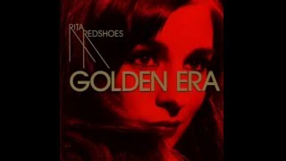 Rita Redshoes - Golden Era (ALBUM STREAM)