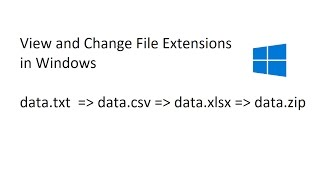 Change File Extension (.txt .csv .xlsx .zip) in Windows
