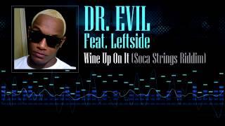 Dr. Evil - Feat. Leftside - Wine Up On It (Soca Strings Riddim)