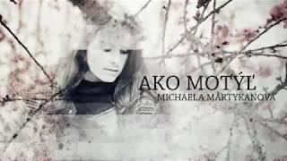 Video Michaela Martykanová // Ako motýľ