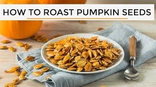 How-To Roast Pumpkin Seeds