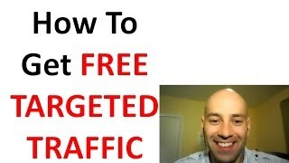 How To Get Free Targeted Traffic To Your Website for Free