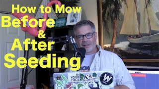 How to Mow BEFORE & AFTER Seeding | Fall Overseeding Tips