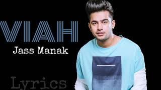 VIAH Song Lyrics | Jass Manak | Latest Punjabi Song 2019