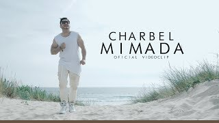 Charbel   Mimada ( Official Music Video )
