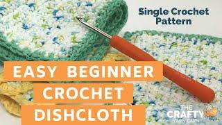 Single Crochet Dishcloth Or Washcloth – Easy Step By Step Tutorial For Beginners