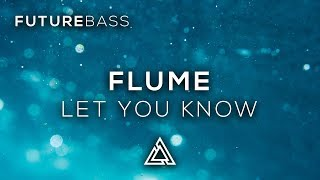 Flume   Let You Know (feat. London Grammar)
