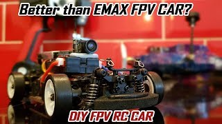 Better than EMAX FPV CAR - Custom WLTOYS FPV Car DIY