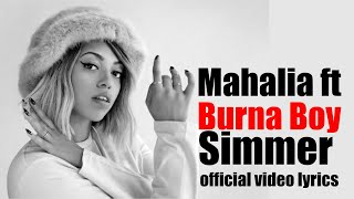 Mahalia   Simmer Feat  Burna Boy Official Video Lyrics