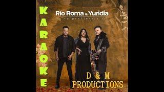 Yo te prefiero a ti Yuridia y Rio Roma  Karaoke