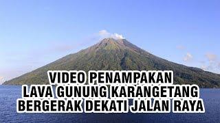Video Penampakan Lava Gunung Karangetang dari Udara, Bergerak Dekati Jalan Raya