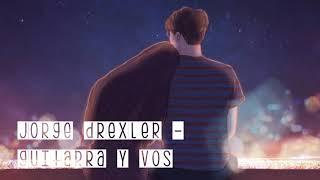 Guitarra y vos - Jorge Drexler (letra)