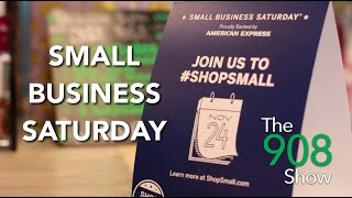 The 908 Show | Small Business Saturday