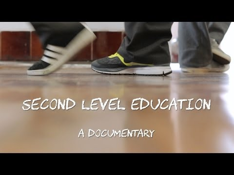 Second Level Education // A Documentary