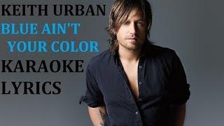 KEITH URBAN  BLUE AINT YOUR COLOR KARAOKE COVER LYRICS