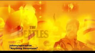 The Beatles - Anything Seventeen