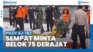 Kronologi Jatuhnya Pesawat Sriwijaya Air SJ-182 Menurut KNKT: Pilot Sempat Meminta Belok 75 Derajat