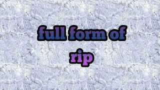 What is the Full Form of RIP - 123Vid