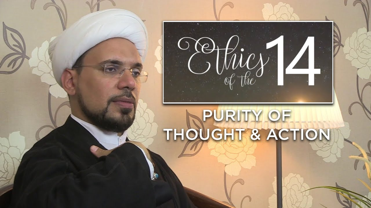 Purity of Thought & Action
